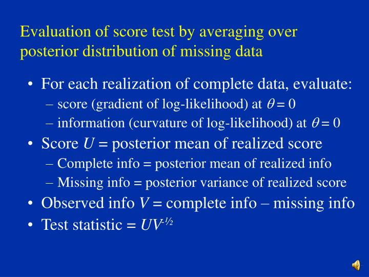 Evaluation of score test by averaging over posterior distribution of missing data
