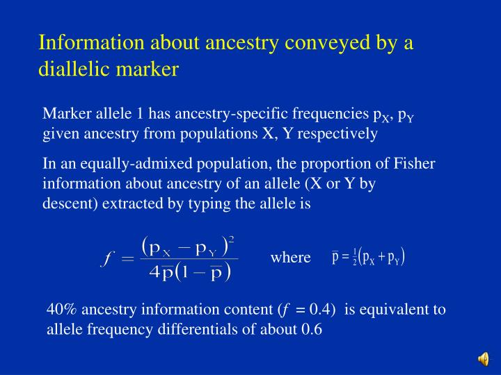 Information about ancestry conveyed by a diallelic marker