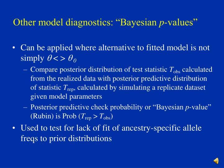 "Other model diagnostics: ""Bayesian"