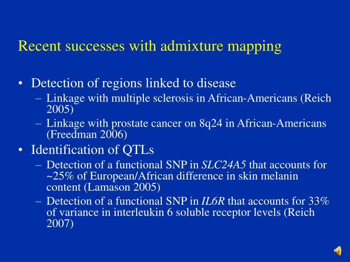 Recent successes with admixture mapping