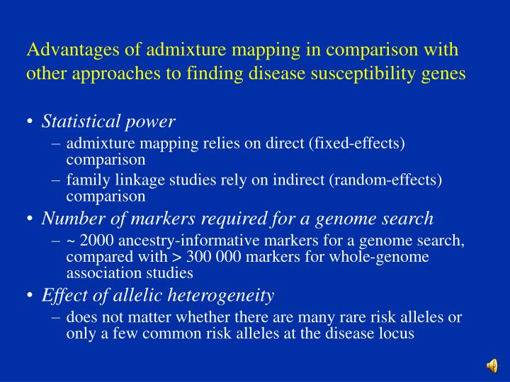 Advantages of admixture mapping in comparison with other approaches to finding disease susceptibility genes