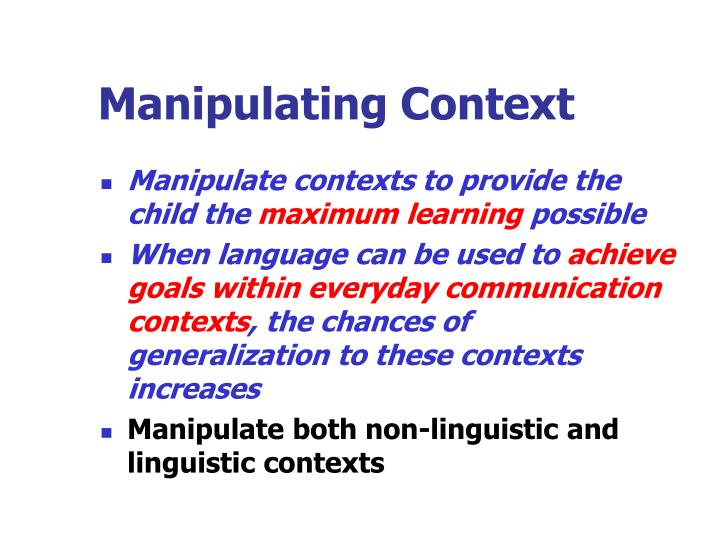 Manipulating Context