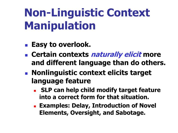 Non-Linguistic Context Manipulation