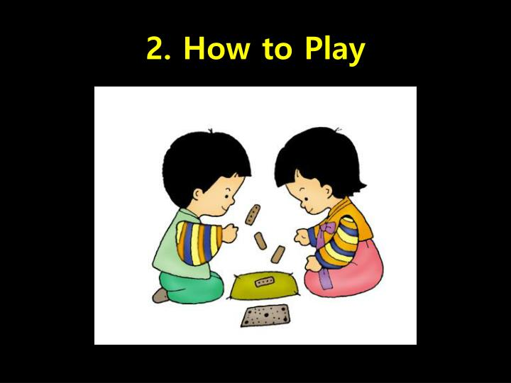 2. How to Play