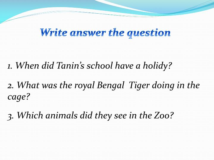 Write answer the question