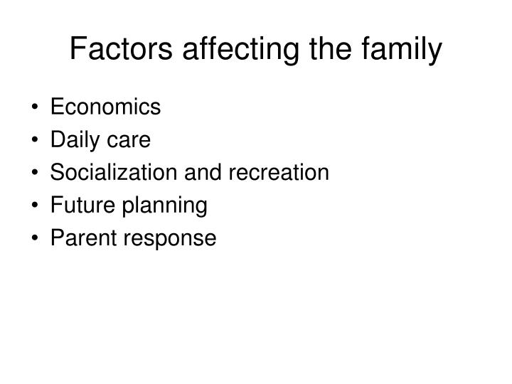Factors affecting the family