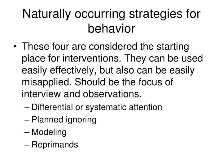 Naturally occurring strategies for behavior