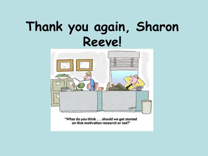 Thank you again, Sharon Reeve!