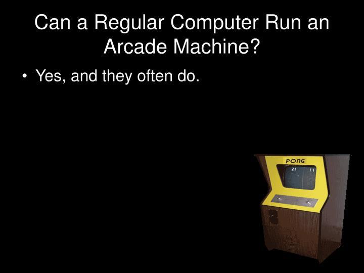Can a Regular Computer Run an Arcade Machine?