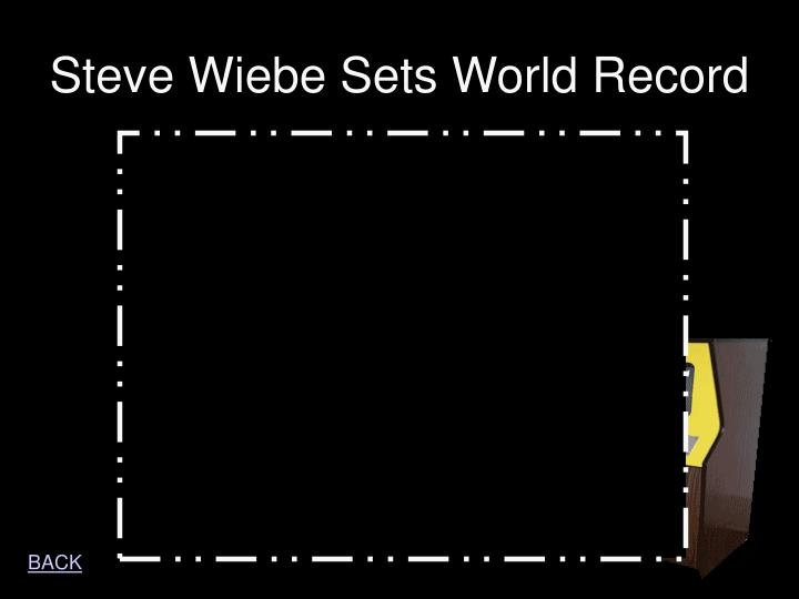Steve Wiebe Sets World Record