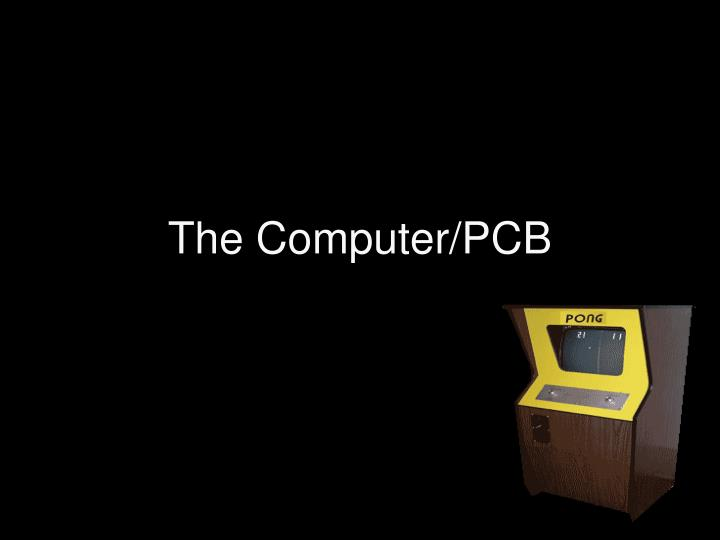 The Computer/PCB