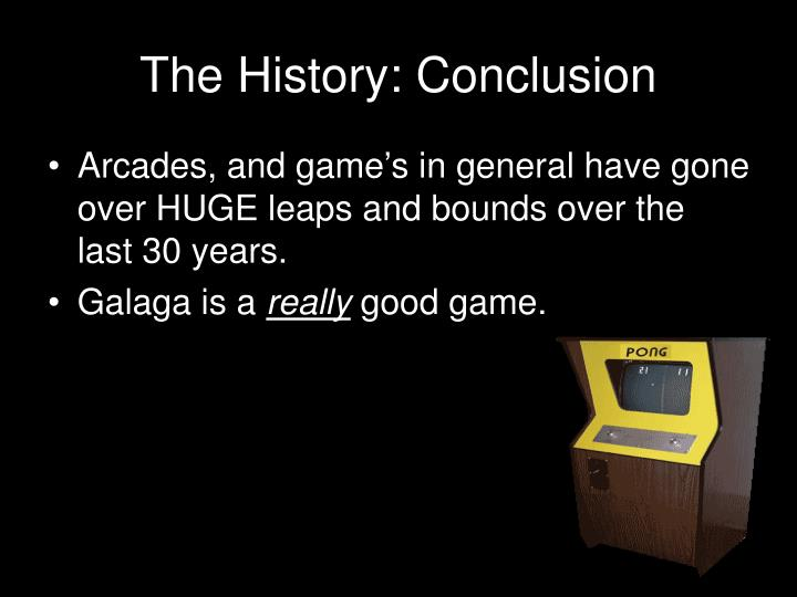 The History: Conclusion