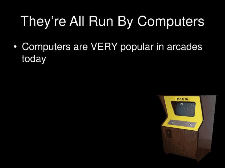 They're All Run By Computers