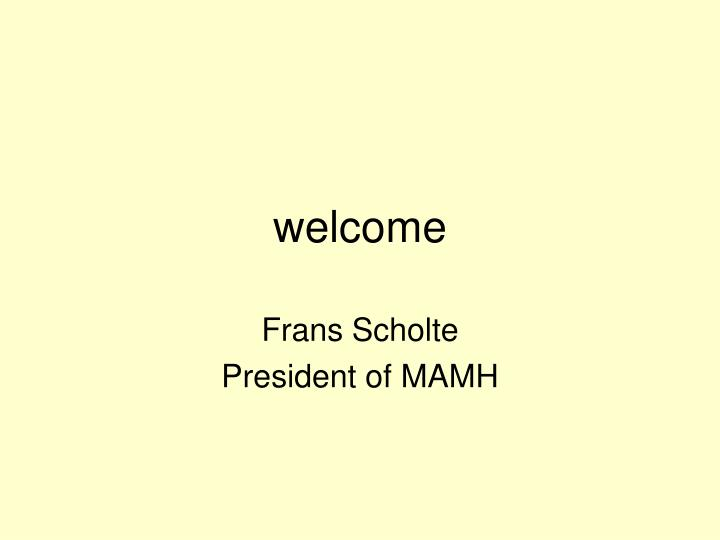 Frans scholte president of mamh