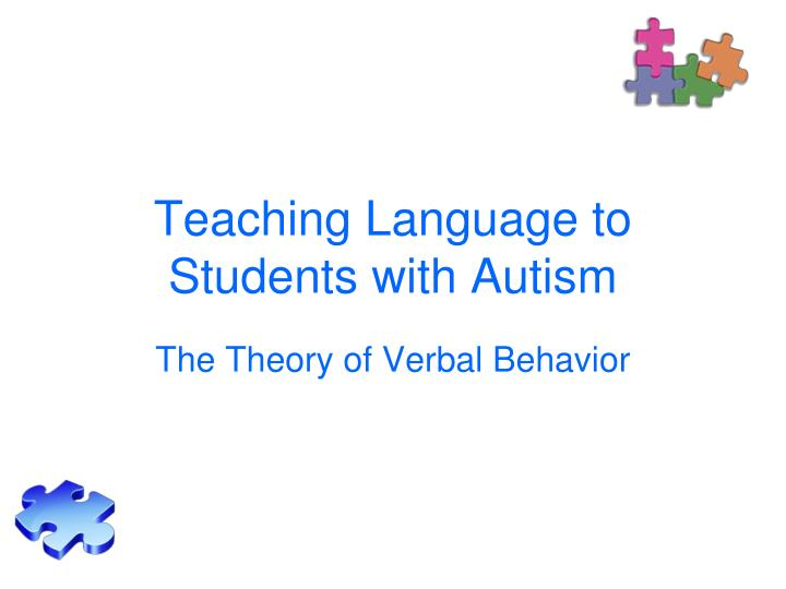 Teaching Language to Students with Autism