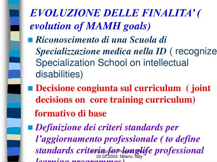 EVOLUZIONE DELLE FINALITA' ( evolution of MAMH goals)