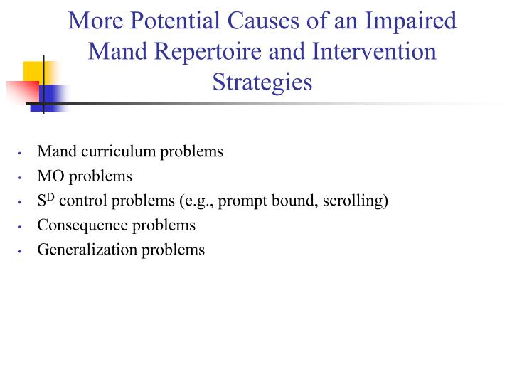More Potential Causes of an Impaired Mand Repertoire and Intervention Strategies