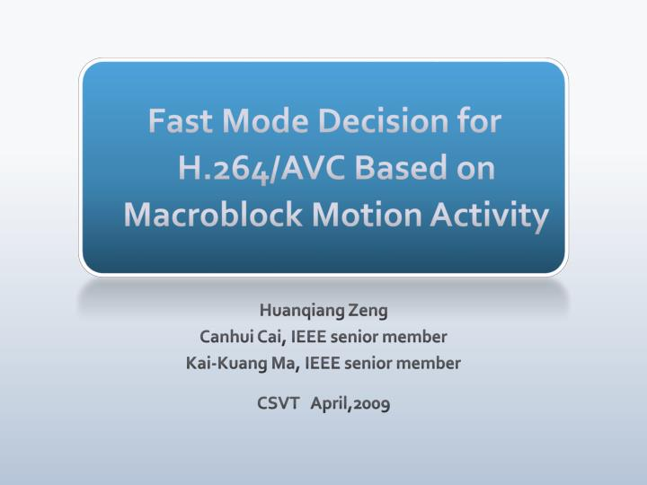 Fast mode decision for h 264 avc based on macroblock motion activity