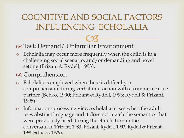 COGNITIVE AND SOCIAL FACTORS INFLUENCING  ECHOLALIA