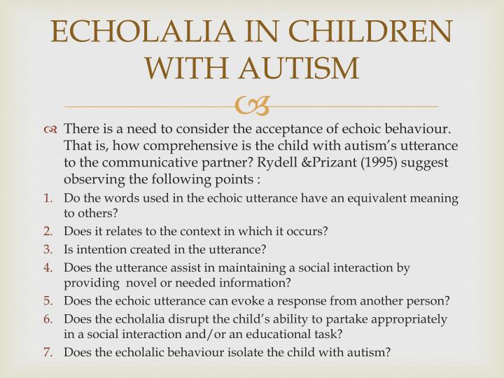 ECHOLALIA IN CHILDREN WITH AUTISM