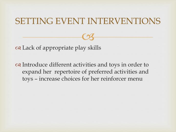 SETTING EVENT INTERVENTIONS