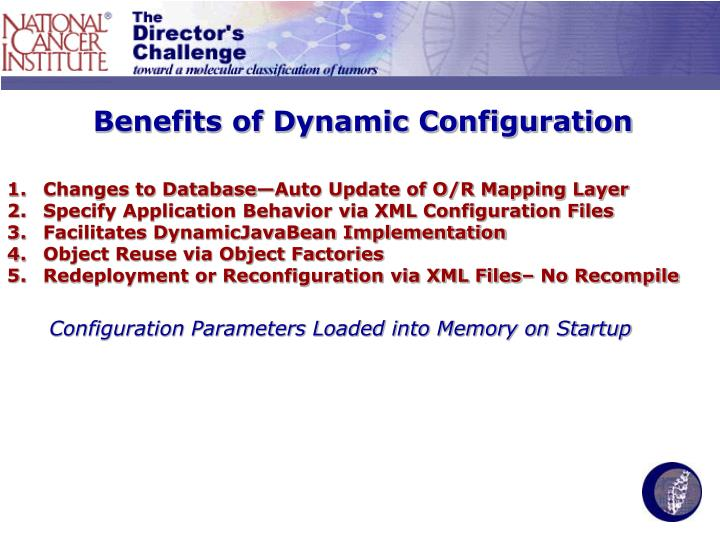 Benefits of Dynamic Configuration