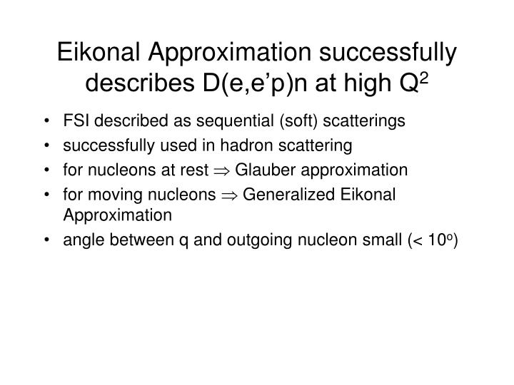 Eikonal Approximation successfully describes D(e,e'p)n at high Q