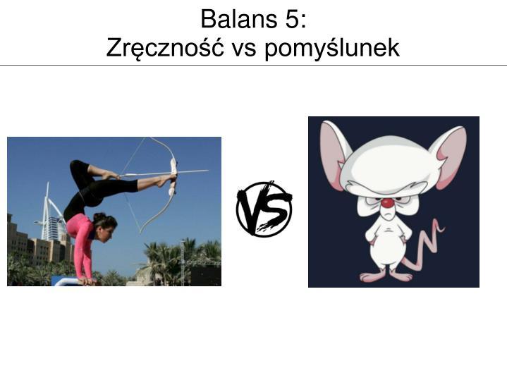 Balans 5:
