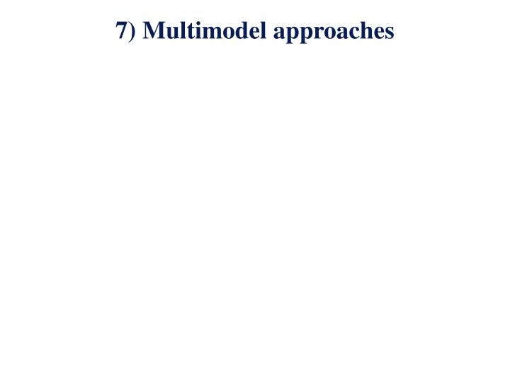 7) Multimodel approaches