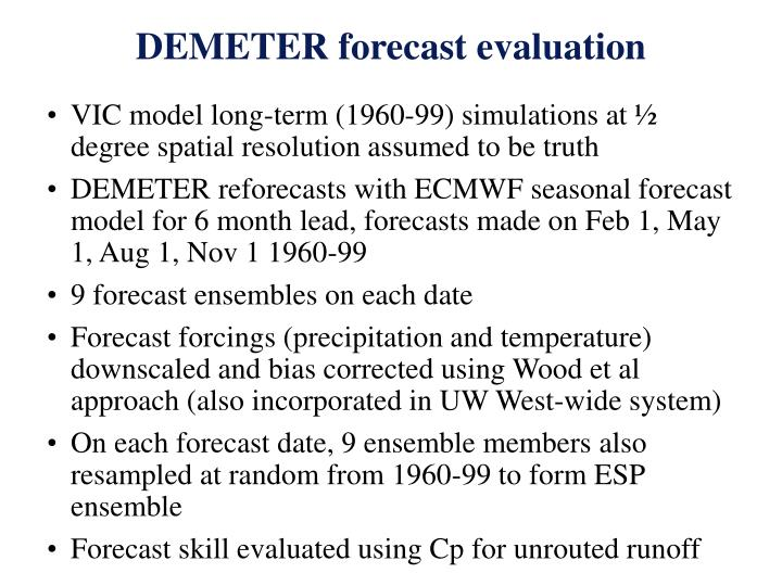 VIC model long-term (1960-99) simulations at ½ degree spatial resolution assumed to be truth