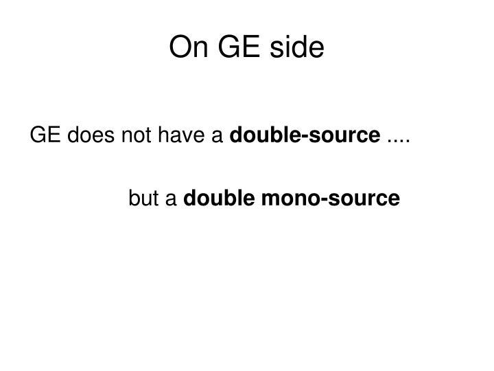 On GE side