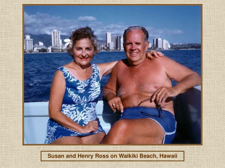 Susan and Henry Ross on Waikiki Beach, Hawaii