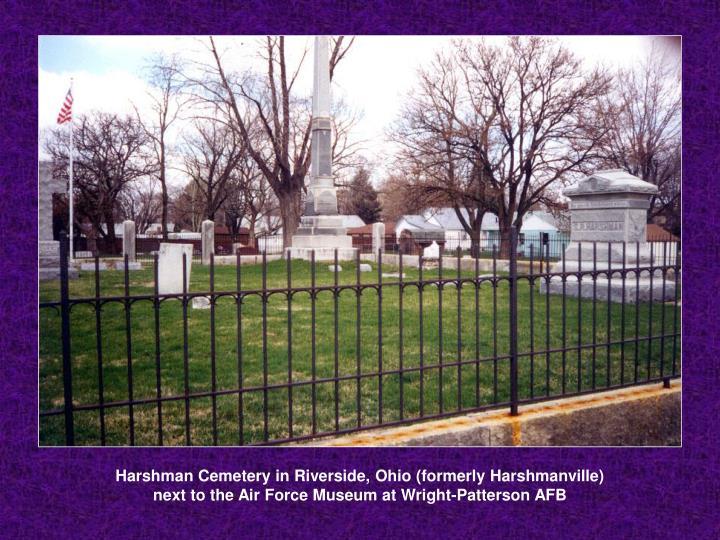 Harshman Cemetery in Riverside, Ohio (formerly Harshmanville)