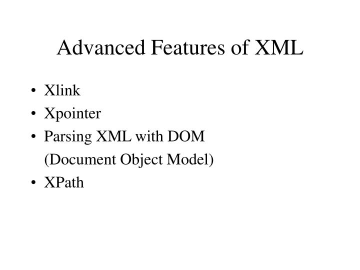 Advanced Features of XML