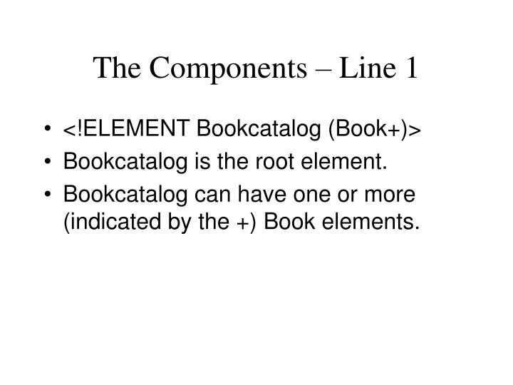 The Components – Line 1