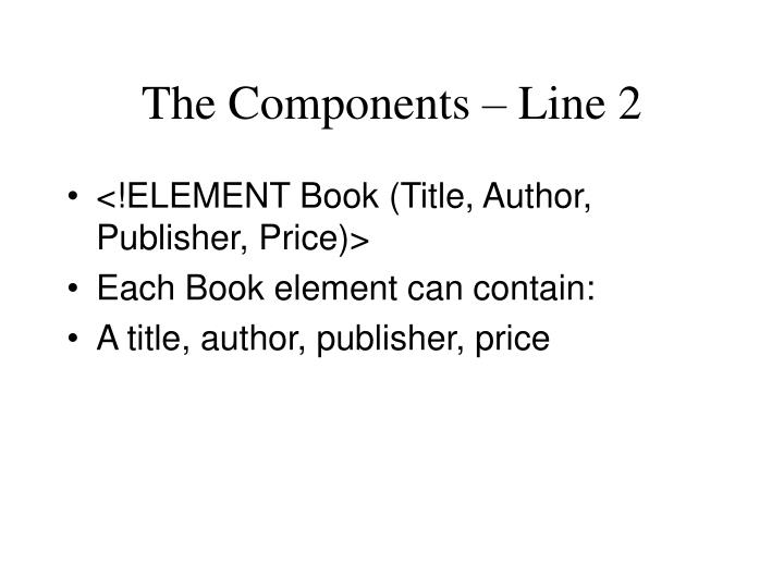 The Components – Line 2