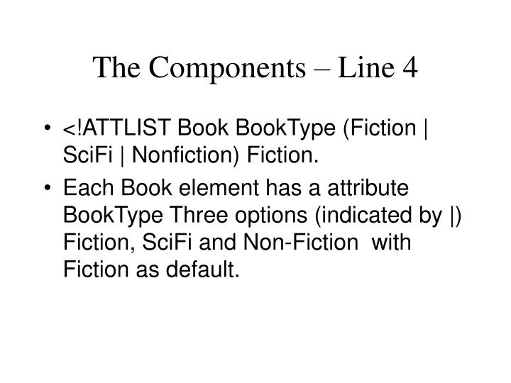 The Components – Line 4