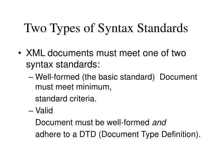 Two Types of Syntax Standards