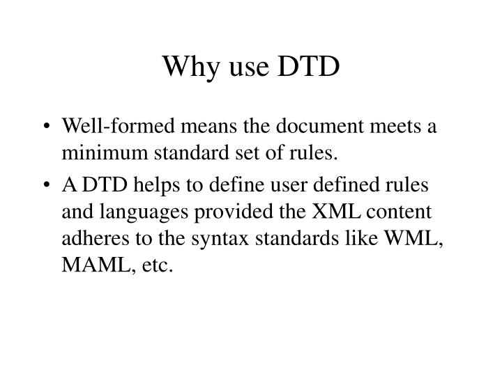 Why use DTD
