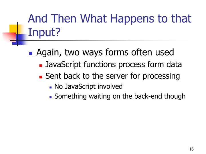 And Then What Happens to that Input?