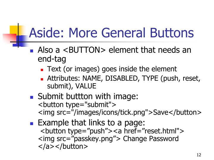 Aside: More General Buttons