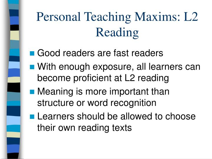 Personal Teaching Maxims: L2 Reading