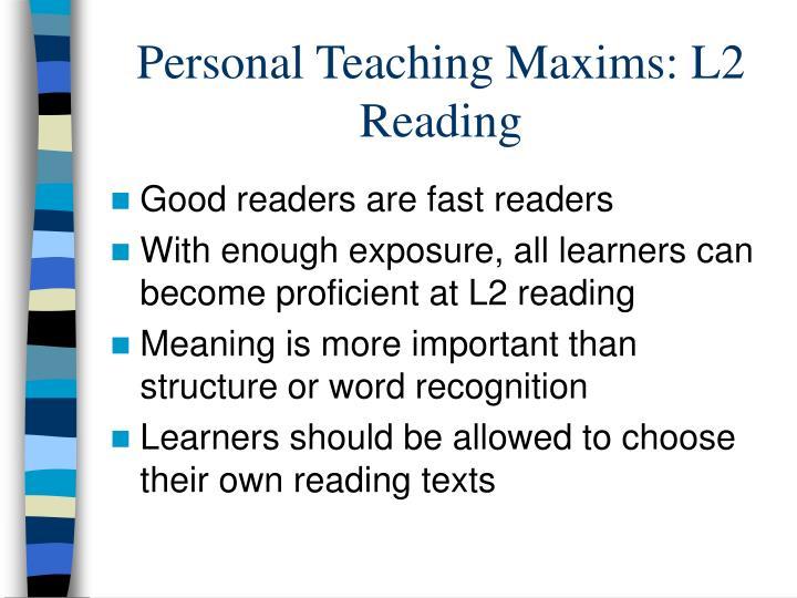 Personal Teaching Maxims: L2 Reading