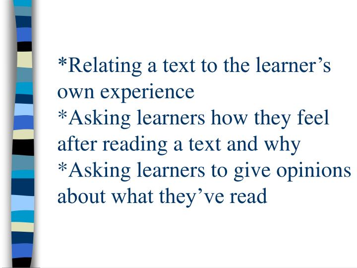 *Relating a text to the learner's own experience