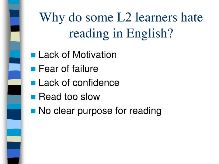 Why do some l2 learners hate reading in english