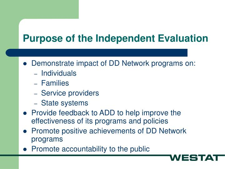 Purpose of the Independent Evaluation