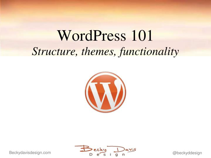 Wordpress 101 structure themes functionality