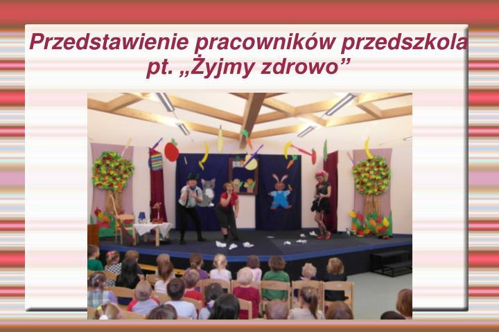 Przedstawienie pracowników przedszkola