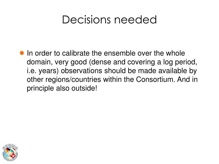 Decisions needed