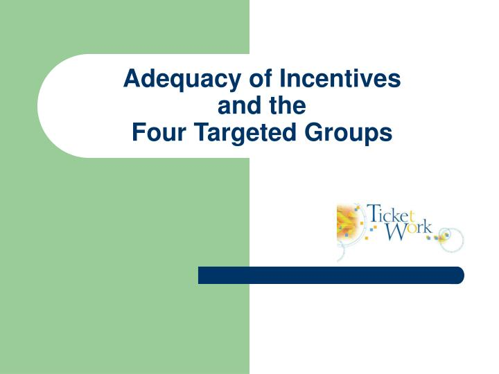 Adequacy of Incentives